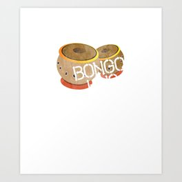 Bongo King Afro Cuban Percussion Drums Musicians Music Lovers Gift Art Print