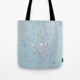 get sh** done - blue scribbles Tote Bag