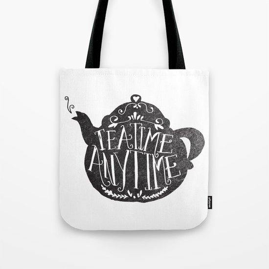TEA TIME. ANY TIME. Tote Bag