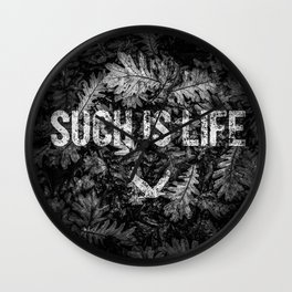 Such is Life Wall Clock
