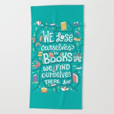 Lose ourselves in books Beach Towel