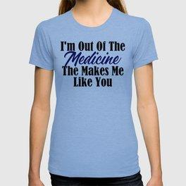 Tough To Like You Need Medication Funny Stupid People T-shirt