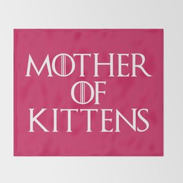 Mother Of Kittens Funny Quote Throw Blanket