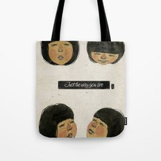 I love just the way you are. Tote Bag