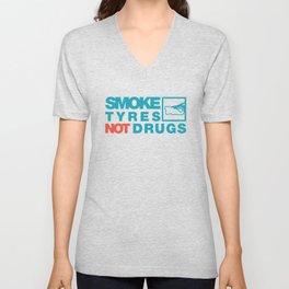 SMOKE TYRES NOT DRUGS v2 HQvector Unisex V-Neck