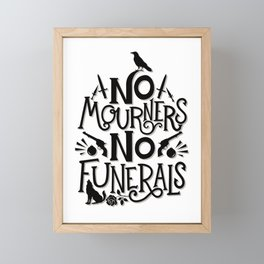No Mourners Dregs Quote Framed Mini Art Print