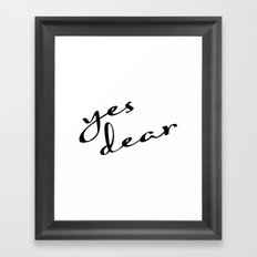 Yes Dear Framed Art Print