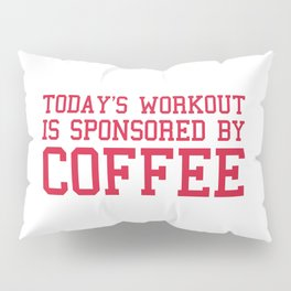 Today's Workout Gym Quote Pillow Sham