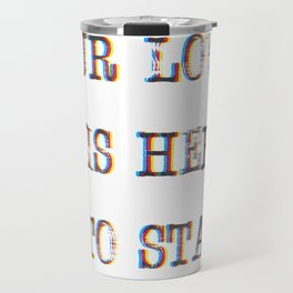 Our Love Is Here To Stay Travel Mug
