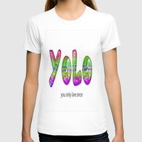 yolo T-shirts featuring YoLo by  Alexia Miles photography