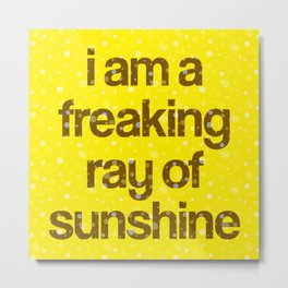 i am a freaking ray of sunshine (Sparkle Pattern) Metal Print
