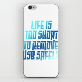 """Want to break technology rule? Life Is Too Short To Remove Usb Safely"""" tee design for everyone! iPhone Skin"""