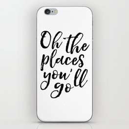 Typography Print Printable Wall Art Oh the Places You'll Go Nursery Decor Chic Adventure Travel iPhone Skin