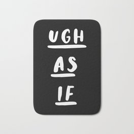 Ugh As If black-white typography poster black and white design bedroom wall home decor Bath Mat
