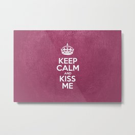 Keep Calm and Kiss Me - Pink Leather Metal Print