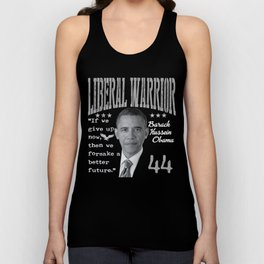 Barack Hussein Obama | Liberal Warrior - If we give up now, then we forsake a better future Unisex Tank Top