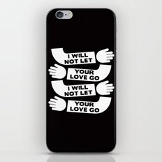 i will not let your love go iPhone & iPod Skin