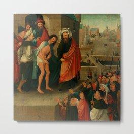 """Hieronymus Bosch  """"Ecce Homo"""" Metal Print"""