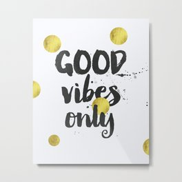 Good Vibes Only golds Metal Print
