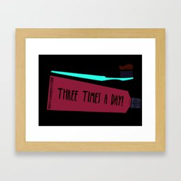 Three times a day! Framed Art Print