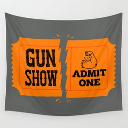 Ticket to the Gun Show Wall Tapestry