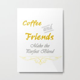 Coffee and Friends Metal Print