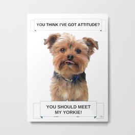 You Should Meet My Yorkie | Dogs | Nadia Bonello | Canada Metal Print