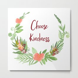 Choose Kindness - A Beautiful Floral Wreath Metal Print