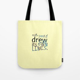 Our Story Drew Its Own Lines Tote Bag
