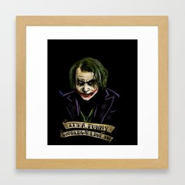 """""""It's a funny world we live in"""" Framed Art Print"""