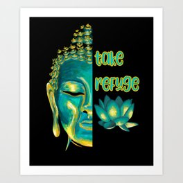 Take Refuge Buddhist Saying Buddha Sangha Dharma Art Print