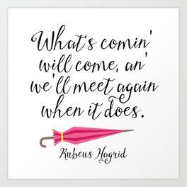 We'll Meet Again - Hagrid Quote Art Print
