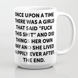 Once upon a time she said fuck this (1) Coffee Mug