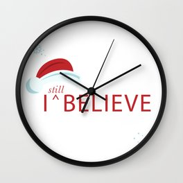 I Still Believe (in santa) Wall Clock
