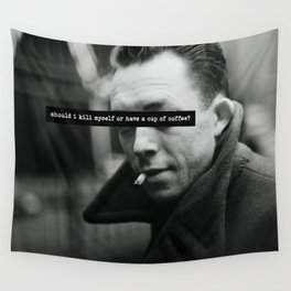 """Should I Kill Myself or Have a Cup of Coffee?"" Albert Camus Quote Wall Tapestry"