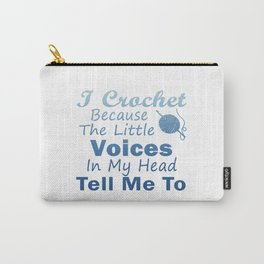 Crochet Because Little Voices Carry-All Pouch
