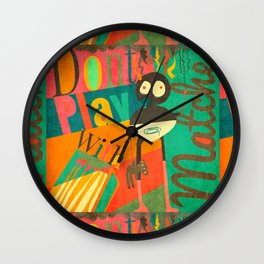 Dont Play with Matches Wall Clock