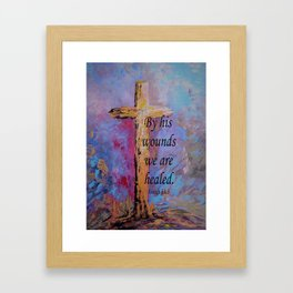 By His Wounds We Are Healed Framed Art Print