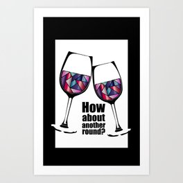 How about another round? Cheers! Art Print