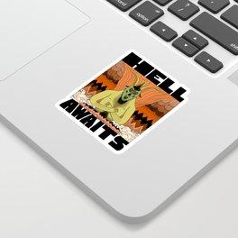 Hell Awaits Sticker