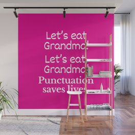Let's Eat Grandma Punctuation Saves Lives (Pink) Wall Mural