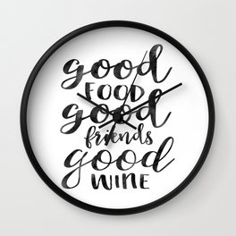 Good Food, Good Friends,Good Wine,Kitchen Wall Art,Kitchen Sign,Inspirational Quote,Food Gift Wall Clock