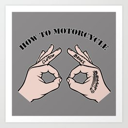 How To Motorcycle Art Print