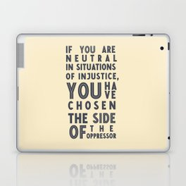 If you are neutral in situations of injustice, Desmond Tutu quote, civil rights, peace, freedom Laptop & iPad Skin