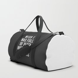 Full Of Pizza Funny Quote Duffle Bag