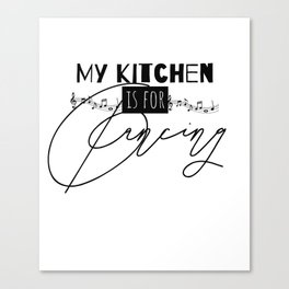 My Kitchen Is For Dancing Funny Fashion Canvas Print