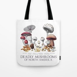 Deadly Mushrooms of North America Tote Bag