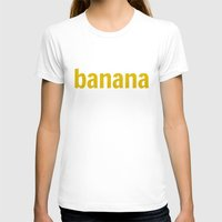 banana T-shirts featuring Banana by Imagonarium