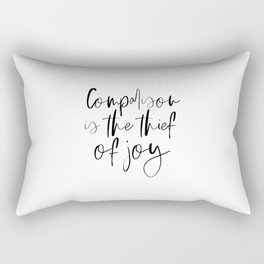 Comparison Is The Thief Of Joy, Black And White, Motivational Poster, Inspirational Poster Rectangular Pillow