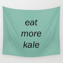 eat more kale Wall Tapestry